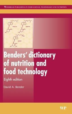 Benders Dictionary of Nutrition and Food Technology  by  David A. Bender