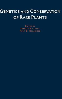 Genetics and Conservation of Rare Plants Donald A. Falk