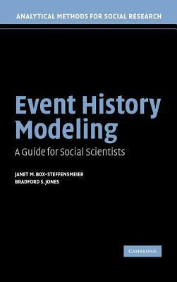Event History Modeling: A Guide for Social Scientists. Analytical Methods for Social Research Janet M. Box-Steffensmeier