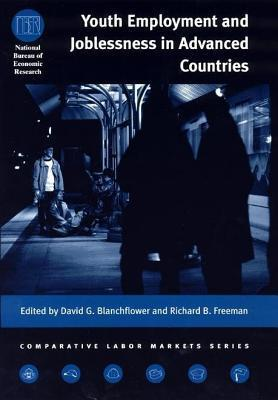 Youth Employment and Joblessness in Advanced Countries. Comparative Labor Market Series. David G. Blanchflower