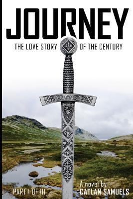 Journey Part II of III: Journey Part II of III, Continuing the Love Story of the Century Catlan Samuels