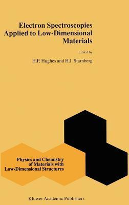 Electron Spectroscopies Applied to Low-Dimensional Materials  by  H.P. Hughes