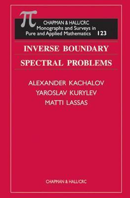 Inverse Boundary Spectral Problems  by  Alexander Kachalov