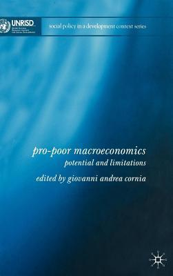 Pro-Poor Macroeconomics: Potential and Limitations Giovanni Andrea Cornia