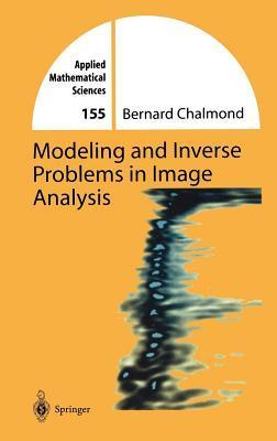 Modeling and Inverse Problems in Image Analysis  by  B. Chalmond