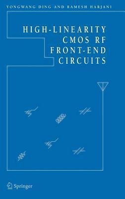 High-Linearity CMOS RF Front-End Circuits  by  Yongwang Ding