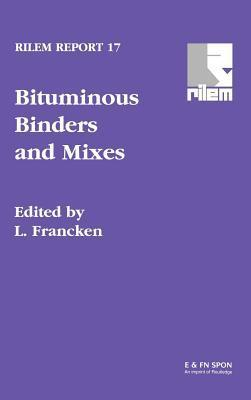 Bituminous Binders and Mixes: State of the Art and Interlaboratory Tests on Mechanical Behaviour and Mix Design  by  L. Francken