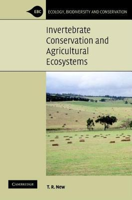 Invertebrate Conservation and Agricultural Ecosystems. Ecology, Biodiversity and Conservation. T.R. New