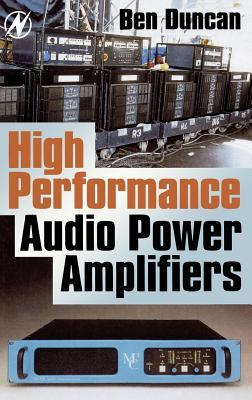 High Performance Audio Power Amplifiers  by  Ben Duncan