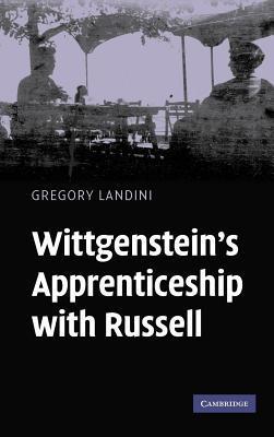 Wittgenstein S Apprenticeship with Russell Gregory Landini
