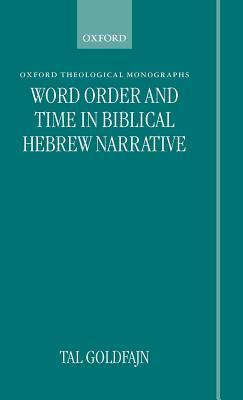 Word Order and Time in Biblical Hebrew Narrative  by  Tal Goldfajn