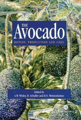 Avocado: Botany, Production and Uses  by  Anthony W. Whiley