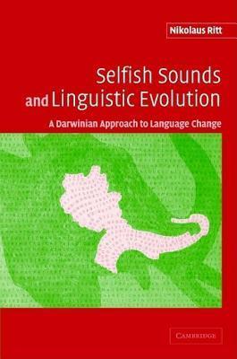 Selfish Sounds Linguistic Evolution: A Darwinian Approach to Language Change  by  Nikolaus Ritt