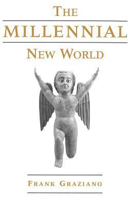The Millennial New World  by  Frank Graziano