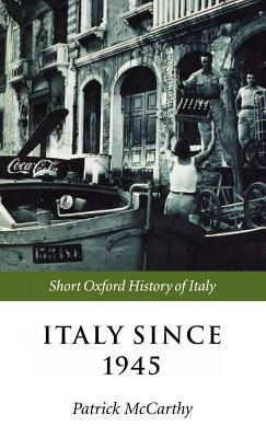 Italy Since 1945. the Short Oxford History of Italy.  by  Patrick McCarthy