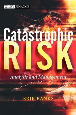 Catastrophic Risk E. Banks