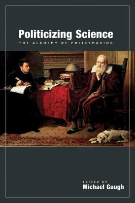 Politicizing Science, Alchemy  by  Michael Gough