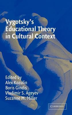 Vygotsky S Educational Theory in Cultural Context. Learning in Doing: Social, Cognitive, and Computational Perspectives. Alex Kozulin