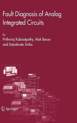 Fault Diagnosis of Analog Integrated Circuits Prithviraj Kabisatpathy