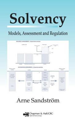 Solvency: Models, Assessment and Regulation Arne Sandstrom