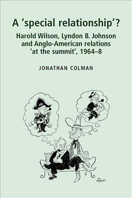 Foreign Policy of Lyndon B. Johnson: The United States and the World, 1963-69 Jonathan Colman