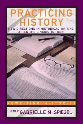 Practicing History Gabrielle M. Spiegel