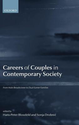 Careers of Couples in Contemporary Society: From Male Breadwinner to Dual-Earner Families Hans-Peter Blossfeld