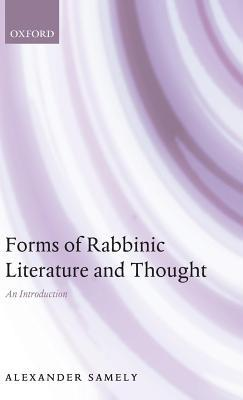Forms of Rabbinic Literature and Thought: An Introduction  by  Alexander Samely
