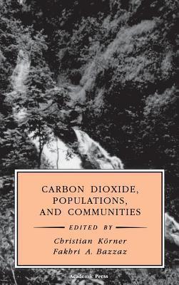 Carbon Dioxide, Populations, and Communities Christian Körner