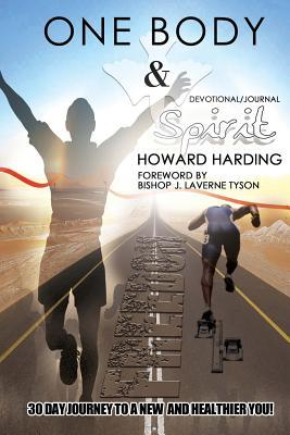 One Body and Spirit: 30 Day Journey to a New and Healthier You  by  Howard Harding