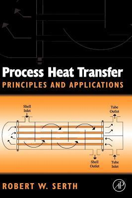 Process Heat Transfer: Principles, Applications and Rules of Thumb  by  Robert W Serth