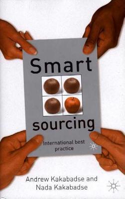 Smart Sourcing: International Best Practice Andrew Kakabadse