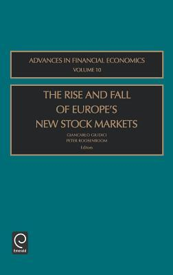 Rise and Fall of Europes New Stock Markets, The. Advances in Financial Economics, Volume 10 Giancarlo Giudici