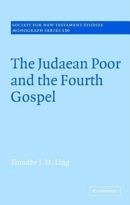 The Judaean Poor and the Fourth Gospel  by  Timothy J M Ling