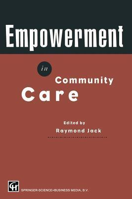 Empowerment In Community Care R. Jack