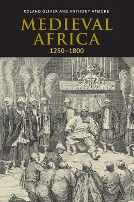 Medieval Africa, 1250 1800  by  R A Oliver