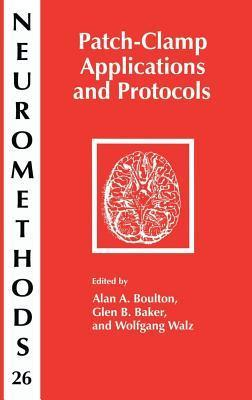 Patch-Clamp Applications and Protocols. Neuromethods, Volume 26.  by  Alan A. Boulton