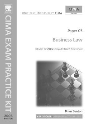 Business Law: Paper C5. Cima Exam Practice Kit 2005  by  Brian Benton