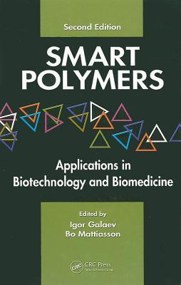 Smart Polymers: Applications in Biotechnology and Biomedicine  by  Igor Yu Galaev
