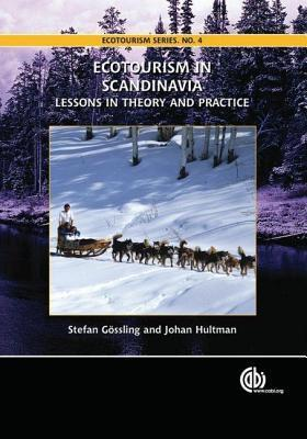 Ecotourism in Scandinavia: Lessons in Theory and Practice. Ecotourism Book Series, Volume 4. Stefan Gössling