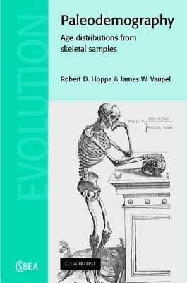 Paleodemography: Age Distributions from Skeletal Samples (Cambridge Studies in Biological and Evolutionary Anthropology 31)  by  Robert D. Hoppa