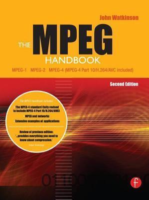 MPEG Handbook, The: MPEG-1, MPEG-2, MPEG-4  by  John Watkinson