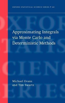 Approximating Integrals Via Monte Carlo and Deterministic Methods. Oxford Statistical Science Series.  by  Michael Evans