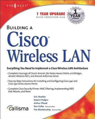 Building a Cisco Wireless LAN  by  Eric Ouellet