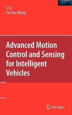 Advanced Motion Control and Sensing for Intelligent Vehicles Li Li