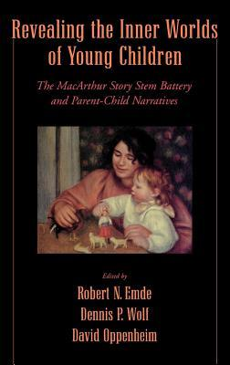 Revealing the Inner Worlds of Young Children: The MacArthur Story Stem Battery and Parent-Child Narratives Robert N. Emde