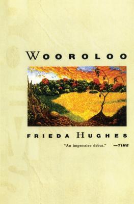 Wooroloo: Poems  by  Frieda Hughes