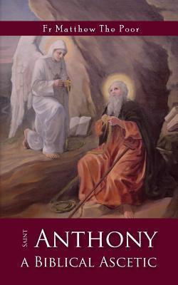 St Anthony: A Biblical Ascetic متى المسكين