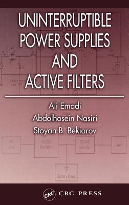 Uninterruptible Power Supplies and Active Filters  by  Ali Emadi