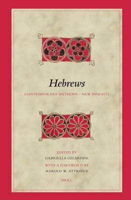 Hebrews: Contemporary Methods - New Insights  by  Gabriella Gelardini